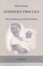 Schweigen über Lilo, die Geschichte der Liselotte Herrmann